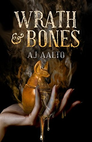 Wrath and Bones by A.J. Aalto
