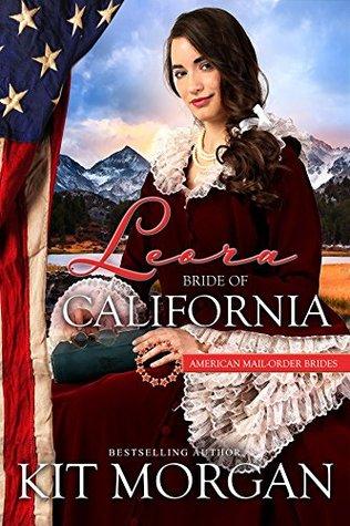 Leora: Bride of California(American Mail-Order Brides 31)