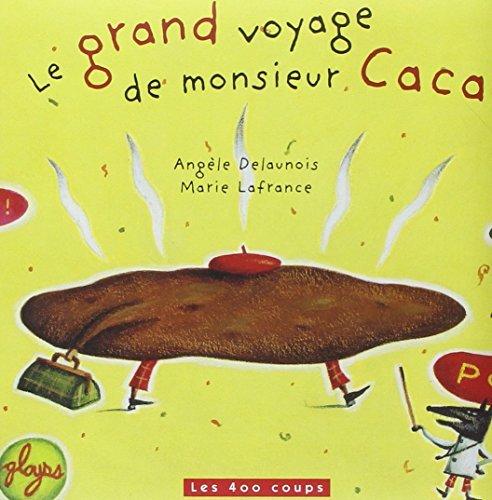 Grand voyage de monsieur Caca (Le) [nouvelle édition]
