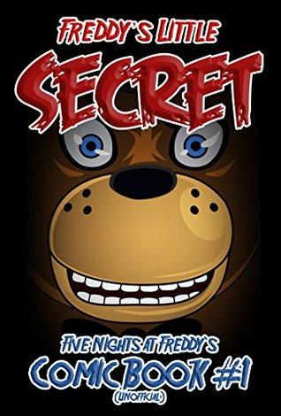 Freddy's Little Secret: Five Nights at Freddy's Comic Book #1 (Unofficial) (FNAF Comics)