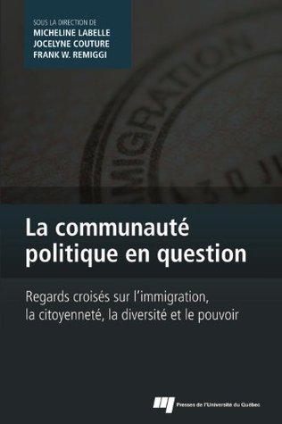 la-communaut-politique-en-question-regards-croiss-sur-l-immigration-la-citoyennet-la-diversit-et-le-pouvoir