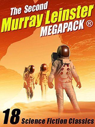 The Second Murray Leinster MEGAPACK ®: 18 Classic Stories
