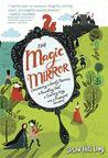 The Magic Mirror:...