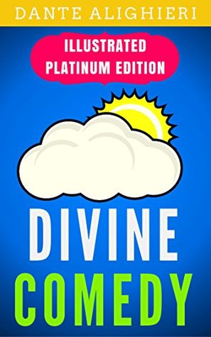 Divine Comedy: Illustrated Platinum Edition (Free Audiobook Included)
