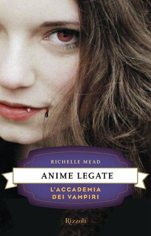 Anime legate (L'Accademia dei Vampiri, #5)