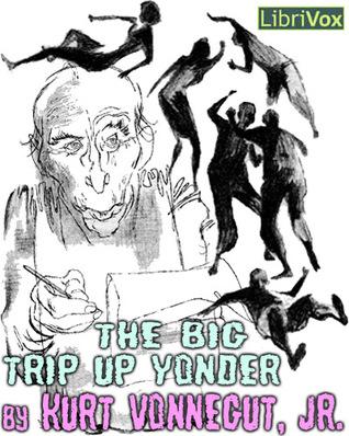 The Big Trip Up Yonder by Kurt Vonnegut