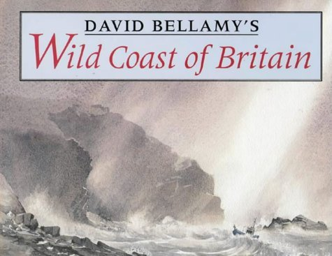 David Bellamy's Wild Coast of Britain