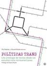 Políticas trans. Una antología de textos desde los estudios trans norteamericanos