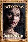 Reflections by Eleanor Smythe