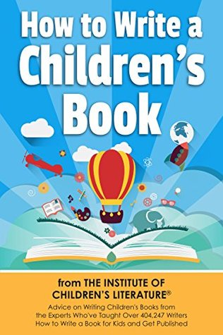 Writing a Children's Book: A Guide to Writing Books for Children