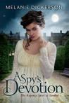 A Spy's Devotion (The Regency Spies of London, #1)