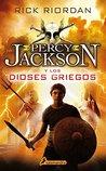 Percy Jackson y los Dioses Griegos by Rick Riordan