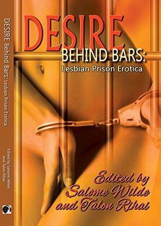 Desire Behind Bars: Lesbian Prison Erotica