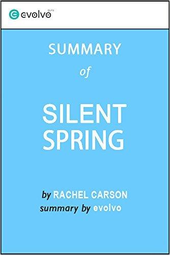 Silent Spring: Summary of the Key Ideas - Original Book by Rachel Carson