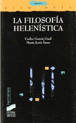 La filosofía helenística. Éticas y sistemas