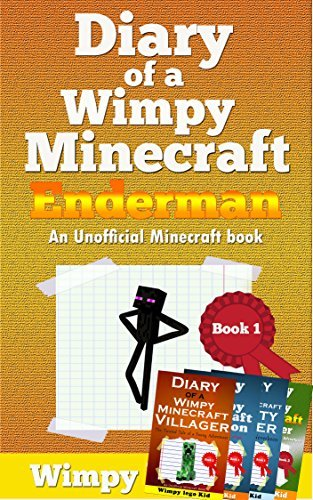 Minecraft Books For Kids: Diary Of a Wimpy Minecraft Enderman (an Unofficial Minecraft Book for kids)