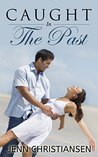 CHRISTIAN ROMANCE: Caught In The Past (Romance) (Christian Short Stories Book 1)