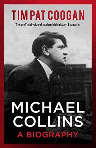 Michael Collins: A Biography