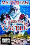 A Christmas Cackle: F*cked-Up Festive Shorts