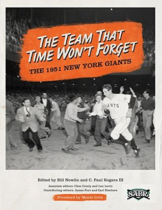 The Team That Time Wont Forget: The 1951 New York Giants (The SABR Digital Library Book 32)