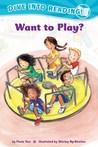 Want to Play? by Paula Yoo