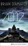 2012 - Tag der Prophezeiung: Roman