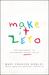 Make It Zero by Mary Frances Bowley
