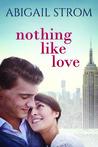 Nothing like Love (Love, #2)