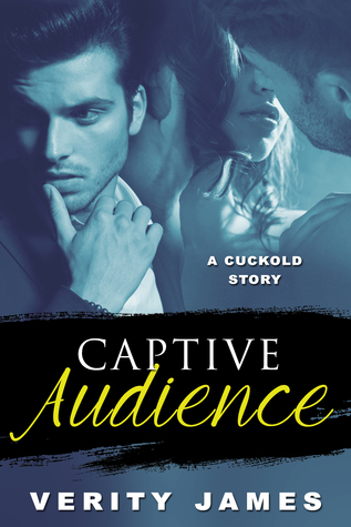 Captive Audience: A Cuckold Story