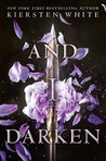 And I Darken (The Conqueror's Saga, #1) by Kiersten White