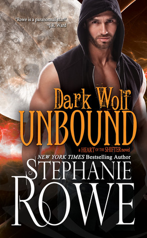Dark Wolf Unbound Heart Of The Shifter 2 By Stephanie Rowe