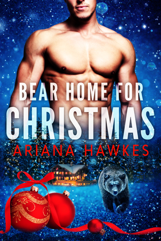 Bear Home for Christmas by Ariana Hawkes