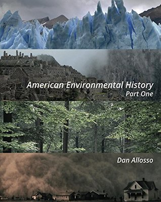 American Environmental History: Part One
