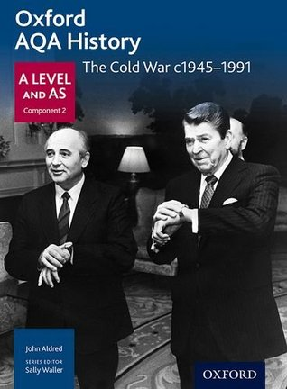Oxford Aqa History for a Level: The Cold War C.1945-1991
