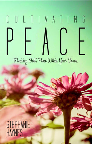Cultivating Peace: Receiving God's Peace within Your Chaos