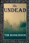 The Undead by Tim Hodkinson