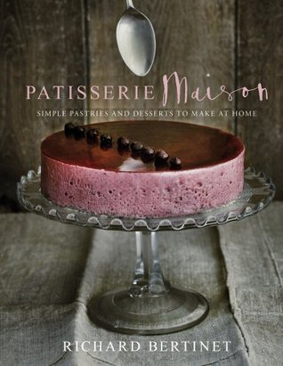 patisserie-maison-the-step-by-step-guide-to-simple-sweet-pastries-for-the-home-baker