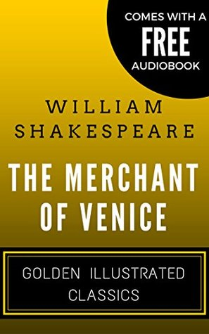 The Merchant Of Venice: Golden Illustrated Classics (Comes with a Free Audiobook)