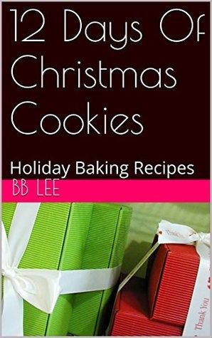 Descarga gratuita de Ebook for ipad 12 Days Of Christmas Cookies: Holiday Baking Recipes