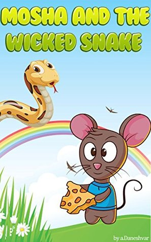 Books for Kids: Mosha and the Wicked Snake (Illustrated ebook, Bedtime Stories For Kids,Short Stories for Kids, Kids Books, Bedtime Stories For Kids, Children Books, Early Readers)