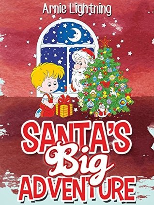 SANTA'S BIG ADVENTURE (Christmas Stories for Kids): Christmas Stories, Fun Activities, Christmas Jokes, Games, and More! (Children Christmas Books)