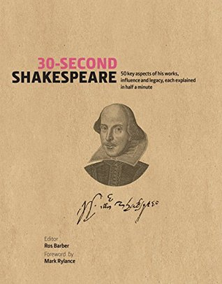 30-second-shakespeare-50-key-aspects-of-his-work-life-and-legacy-each-explained-in-half-a-minute