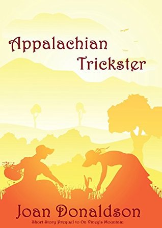Appalachian Trickster: Shortstory Prequel to On Viney's Mountain (Cumberland Mountain Series)