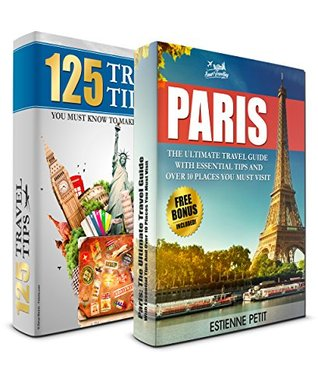 PARIS: The Ultimate Travel Guide and 125 Travel Tips You Must Know Box Set