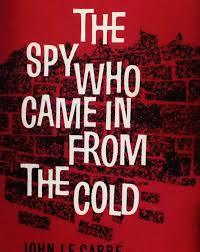 Five Novels Of John Le Carre ;The Spy Who Came In From The Cold.