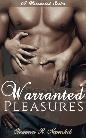 Warranted Pleasures (Warranted Series Book #1)