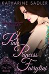 Pink Princess Fairytini (Fairy Files, #2)