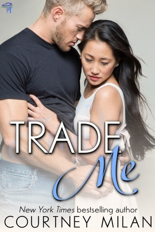 Cover of Trade Me by Courtney Milan c/o Courtney Milan