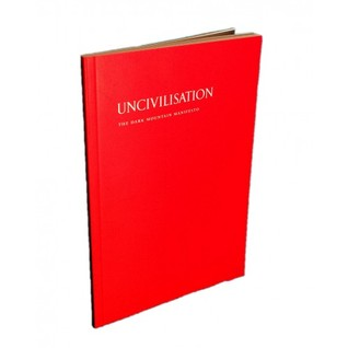 Image result for Uncivilisation: The Dark Mountain Manifesto by Paul Kingsnorth and Dougald Hine (