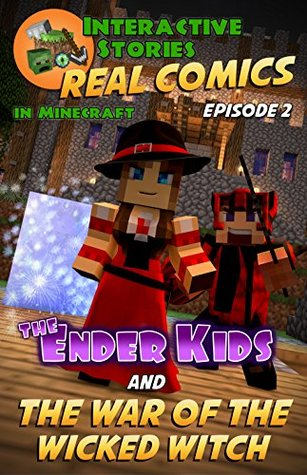Minecraft: The Ender Kids and the War of the Wicked Witch (Real Comics in Minecraft - The Ender Kids Book 2)